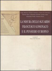 Ristorantezintonio.it La misura dello sguardo. Francesco Lomonaco e il pensiero europeo Image