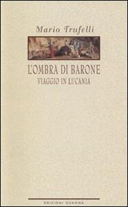 L' ombra di Barone. Viaggio in Lucania