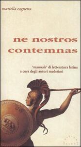 Ne nostros contemnas. «Manuale» di letteratura latina a cura degli autori medesimi