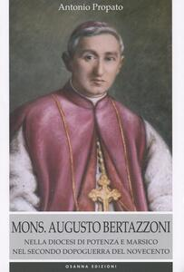 Mons. Augusto Bertazzoni. Nella diocesi di Potenza e Marsico nel secondo dopoguerra del Novecento