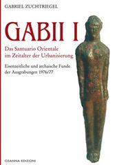Gabii I. Das Santuario Orientale im Zeitalter der Urbanisierung