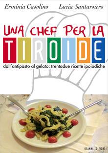 Una chef per la tiroide. Dallantipasto al gelato. Trentadue ricette ipoiodiche.pdf