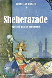 Sheherazade. Opera in quattro movimenti