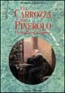 Una carrozza per Pinerolo. Biografia della marchesa di Spigno
