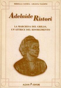 Adelaide Ristori. La marchesa del Grillo, un'attrice del Risorgimento