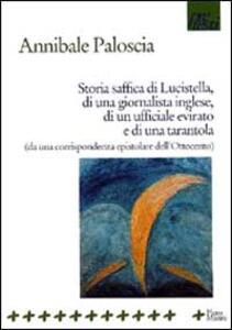Storia saffica di Lucistella, di una giornalista inglese, di un ufficiale evirato e di una tarantola (da un epistolario dell'Ottocento)