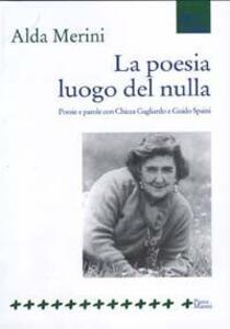 La poesia luogo del nulla. Poesie e parole con Chicca Gagliardo e Guido Spaini