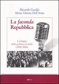 La faconda Repubblica. La l...
