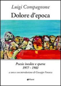 Dolore d'epoca. Poesie inedite e sparse 1977-1983
