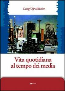 Vita quotidiana al tempo dei media