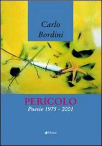 Pericolo. Poesie 1975-2001