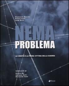 Nemaproblema. La verità è la prima vittima della guerra - Giancarlo Bocchi,Arturo Curà,Luigi Riva - copertina