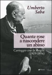 Grandtoureventi.it Quante rose a nascondere un abisso. Carteggio con la moglie (1905-1956) Image