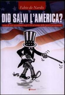 Dio salvi l'America? Scene di vita quotidiana negli USA al tempo della guerra - Fabio De Nardis - copertina