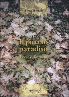 Il piccolo paradiso. Lecce e dintorni - Tina Turco - copertina