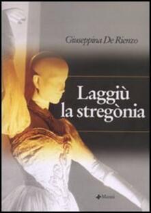 Laggiù la stregònia - Giuseppina De Rienzo - copertina