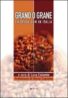 Grano o grane. La sfida OGM in Italia - copertina