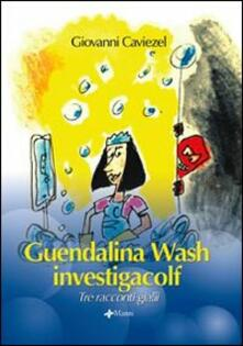 Lpgcsostenible.es Guendalina Wash investigacolf. Tre racconti gialli Image