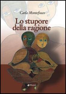 Lo stupore della ragione - Carla Montefusco - copertina