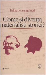 Come si diventa materialisti storici
