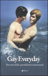 Gay everyday. Racconti dalla quotidianità omosessuale