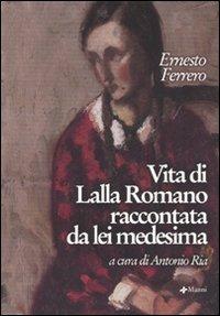 Vita di Lalla Romano raccontata da lei medesima - Ferrero Ernesto - wuz.it