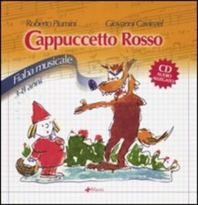 Libro Cenerentola-Cappuccetto rosso. Fiabe musicali. Con CD Audio Roberto Piumini , Giovanni Caviezel