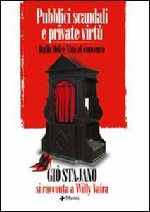 Pubblici scandali e private virtù. Dalla Dolce Vita al convento