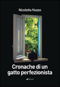Libro Cronache di un gatto perfezionista Nicoletta Nuzzo