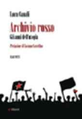 Archivio rosso. Gli anni dell'utopia
