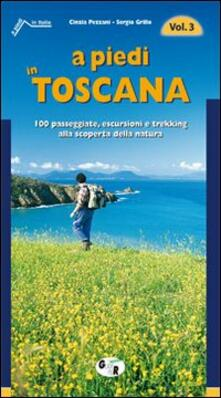 Daddyswing.es A piedi in Toscana. 100 passeggiate, escursioni e trekking alla scoperta della natura. Vol. 3 Image