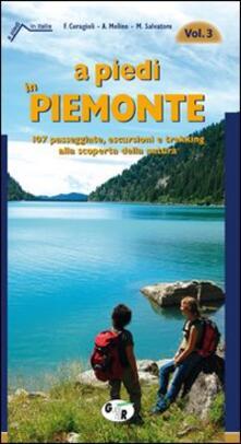 Fondazionesergioperlamusica.it A piedi in Piemonte. 107 passeggiate, escursioni e trekking alla scoperta della natura. Vol. 3 Image
