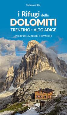 I rifugi delle Dolomiti. Trentino Alto Adige. 353 rifugi, malghe e bivacchi.pdf