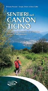 Sentieri nel Canton Ticino. Vol. 2: Lago Maggiore, Val Verzasca, Lugano e Mendrisiotto.