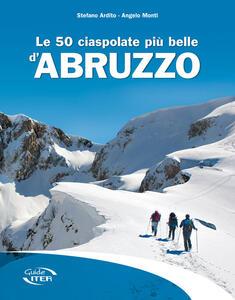 Le 50 ciaspolate più belle d'Abruzzo