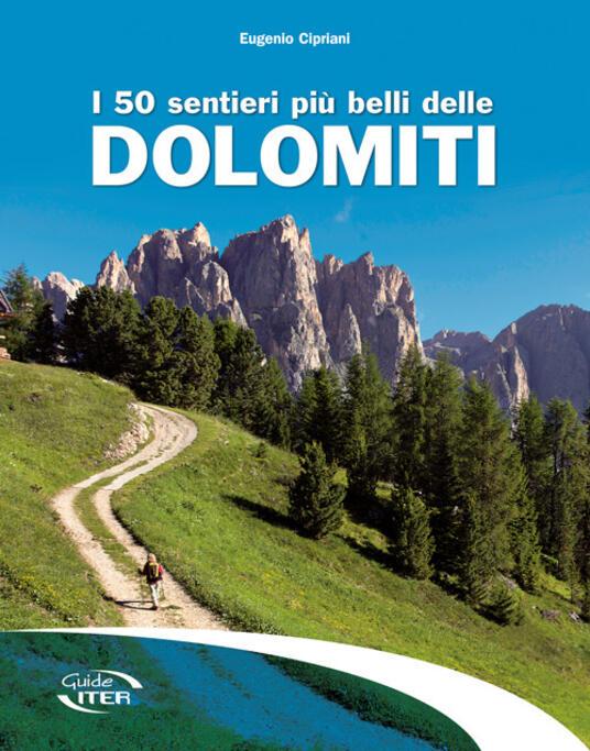 I 50 sentieri più belli delle Dolomiti - Eugenio Cipriani - copertina
