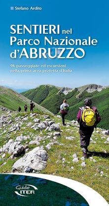 Sentieri nel Parco Nazionale dAbruzzo. 96 passeggiate ed escursioni nella prima area protetta dItalia.pdf