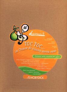 Toc toc... La chiave di violino cerca casa. Con CD Audio. Con DVD - Alessandro Marchi - copertina