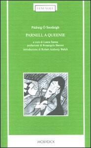 Parnell a Queenie. Testo originale a fronte. Ediz. bilingue