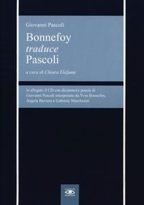 Bonnefoy traduce Pascoli. Con CD Audio. Testo francese e italiano