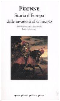 Storia d'Europa dalle invasioni al XVI secolo. Ediz. integrale - Pirenne Henri - wuz.it