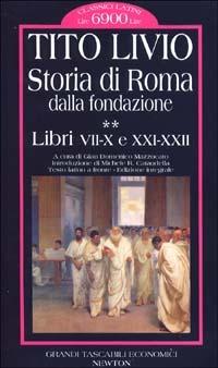 Storia di Roma dalla fondazione. Testo latino a fronte. Vol. 2: Libri 7-10 e 21-22.