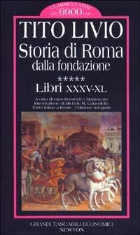 Storia di Roma dalla fondazione. Testo latino a fronte. Vol. 5: Libri 35-40.