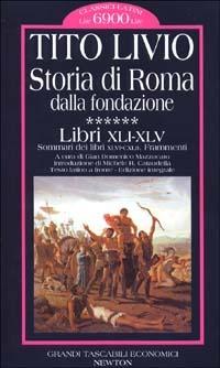 Storia di Roma dalla fondazione. Testo latino a fronte. Vol. 6: Libri 41-45.