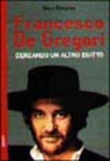 Capturtokyoedition.it Francesco De Gregori. Cercando un altro Egitto Image