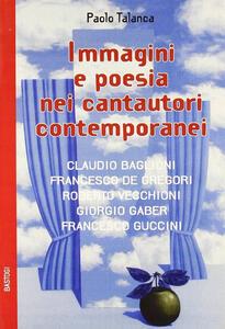 Immagini e poesie nei cantautori contemporanei - Paolo Talanca - copertina