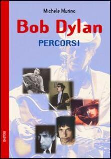 Bob Dylan. Percorsi - Michele Murino - copertina