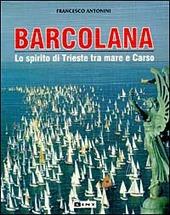 Barcolana. Lo spirito di Trieste tra mare e Carso