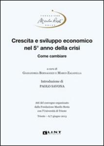 Crescita e sviluppo economico nel 5° anno della crisi. Come cambiare