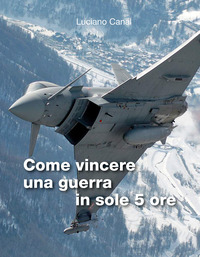 Come vincere una guerra in sole 5 ore - Canal Luciano - wuz.it